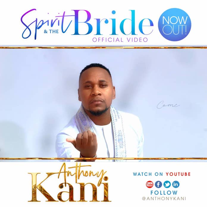 Download Video: The Spirit And The Bride - Anthony Kani | Gospel Songs Mp3 2020