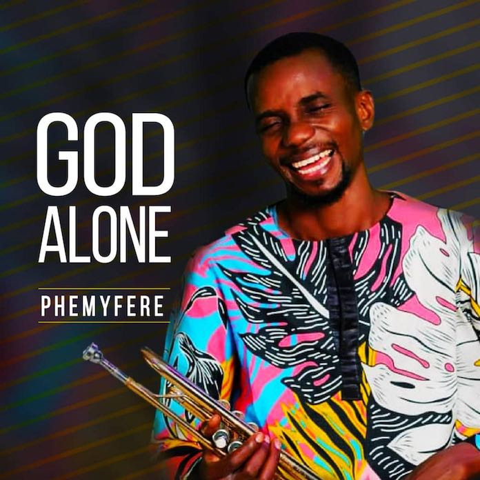 "Download: ""God Alone"" And ""All The Glory"" - Phemyfere 