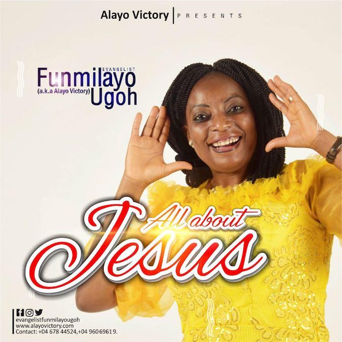 Download Lyric Video: All About Jesus - Evangelist Funmilayo Ugoh   Gospel Songs Mp3 Music