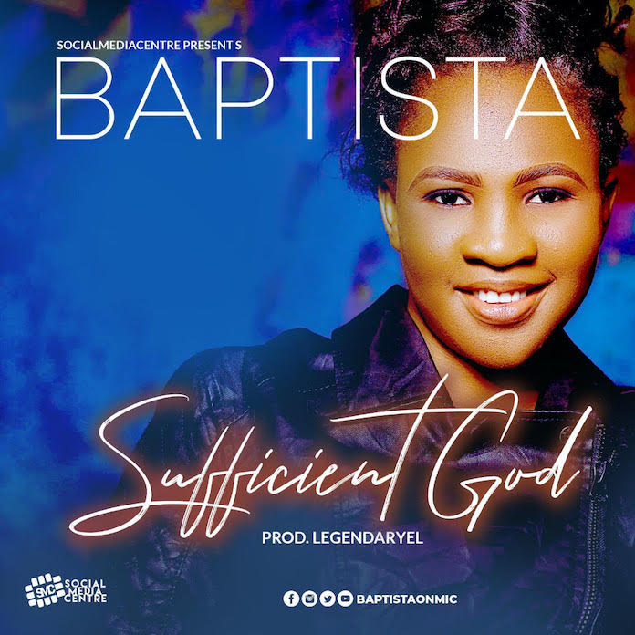Download: All Sufficient God - Baptista | Gospel Songs Mp3