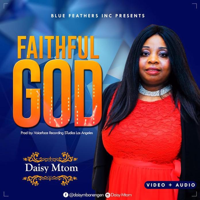 Download Video: Faithful God - Daisy Mtom | Gospel Songs Music Mp3