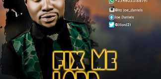 Download Lyrics: Fix Me Lord - Joe Daniel | Gospel Songs Mp3 Music