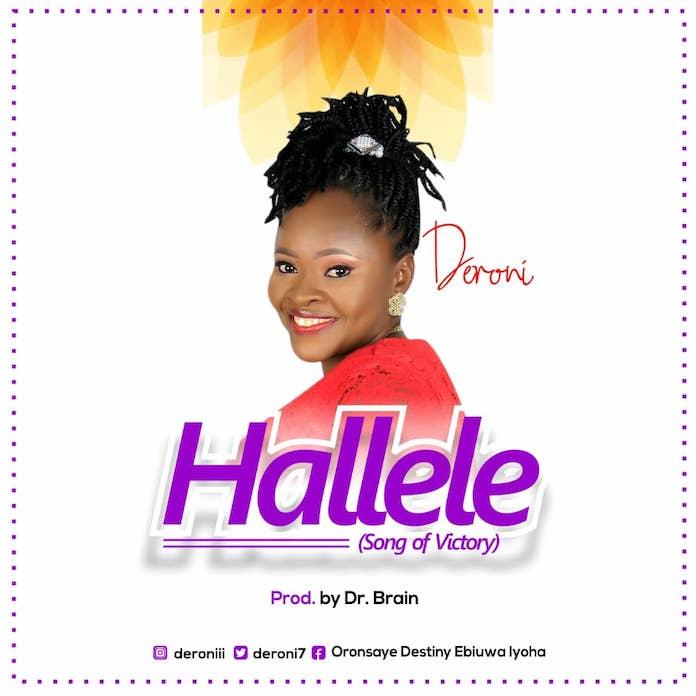 Download Lyrics + Lyric Video: Hallele - Deroni   Gospel Songs Mp3 Music