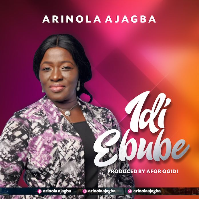 Download Lyrics: Idi Ebube - Arinola Ajagba | Gospel Songs Mp3 Music