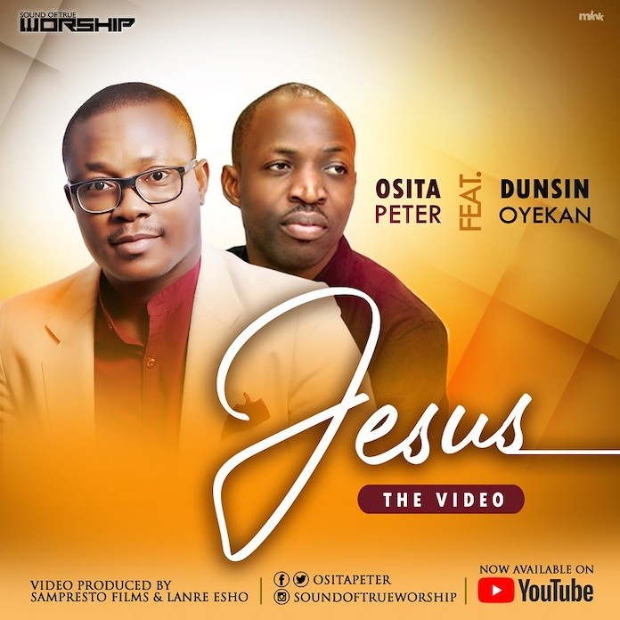 Download Video + Lyrics: Jesus - Osita Peter feat. Dunsin Oyekan | Gospel Songs Mp3 Music