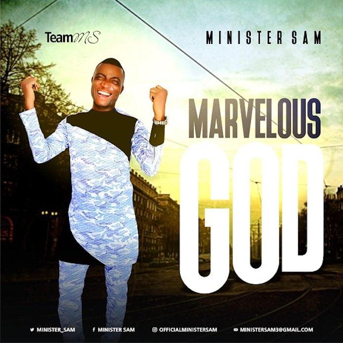 Download Video: Marvellous God - Minister Sam | Gospel Songs Mp3 Music