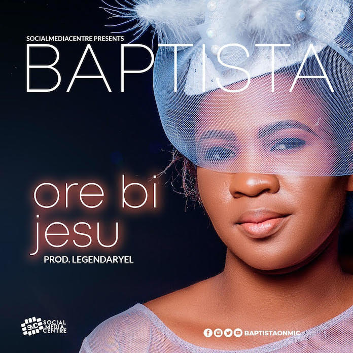 Download: Ore Bi Jesu - Baptista | Gospel Songs Mp3