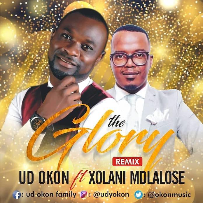 Download: The Glory Remix - UD Okon feat. Xolani Mdlalose | Gospel Songs Mp3