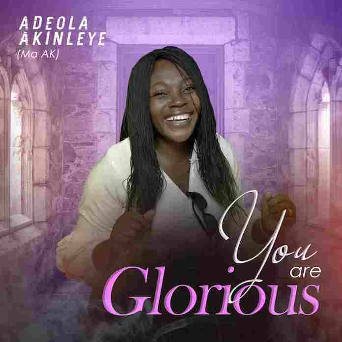 Download: You Are Glorious - Adeola Akinleye | Gospel Songs Mp3 Music