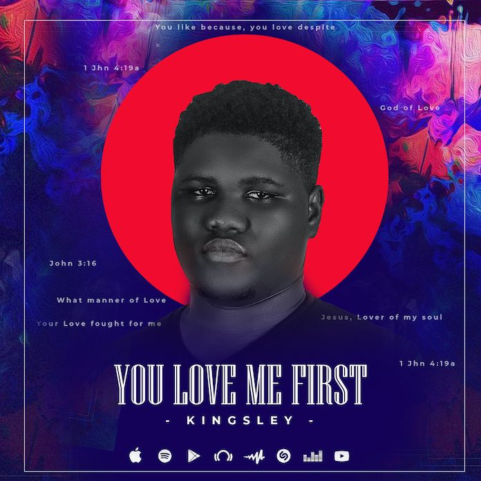 Download: You Loved Me First - Kingsley | Gospel Songs Mp3 2020