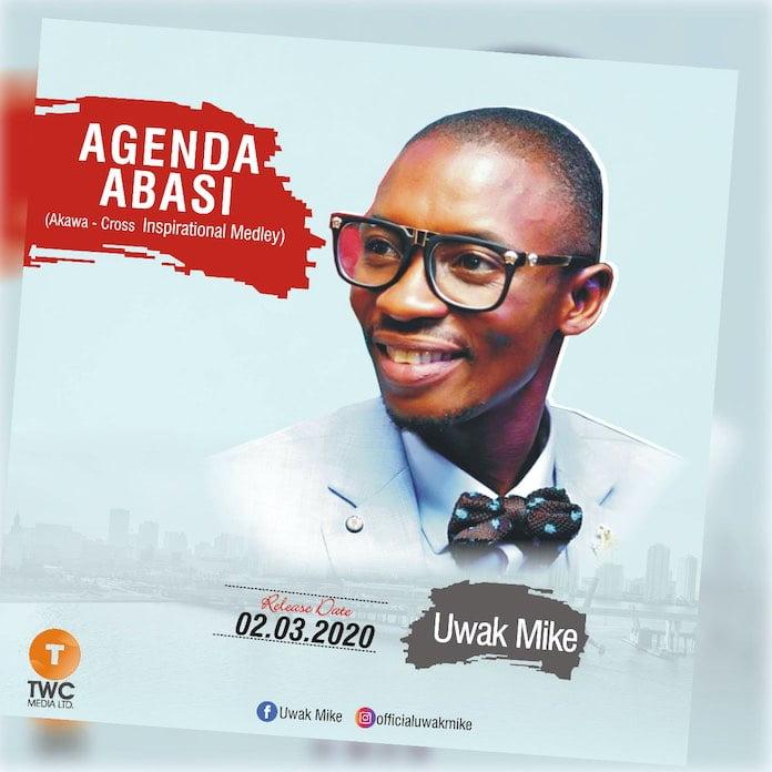Download: Agenda Abasi - Uwak Mike | Gospel Songs Mp3 Music