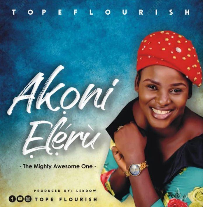 Akoni Eleru - Tope Flourish