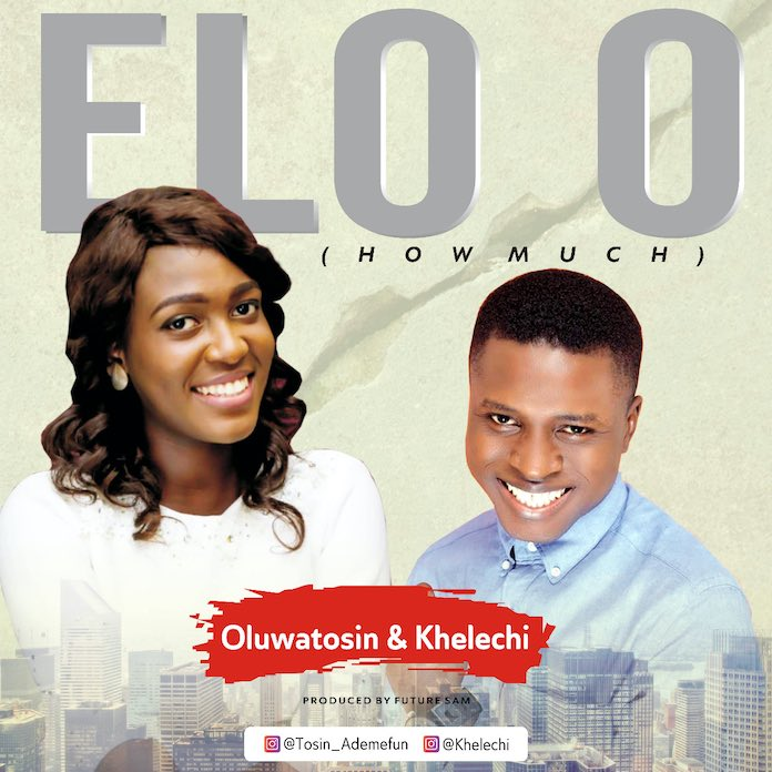 Download: Elo O - Oluwatosin & Khelechi | Gospel Music Mp3 Songs