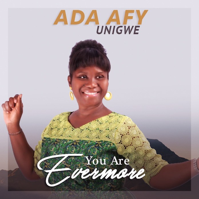 Download: Evermore - Ada Afy Unigwe   Gospel Songs Mp3 Music