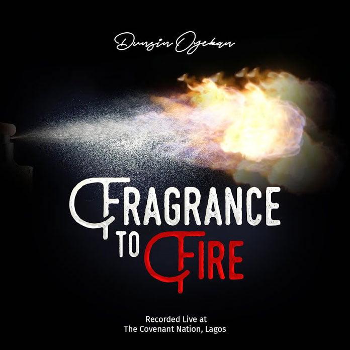 Download Video: Fragrance To Fire - Dunsin Oyekan   Gospel Songs Mp3 Music