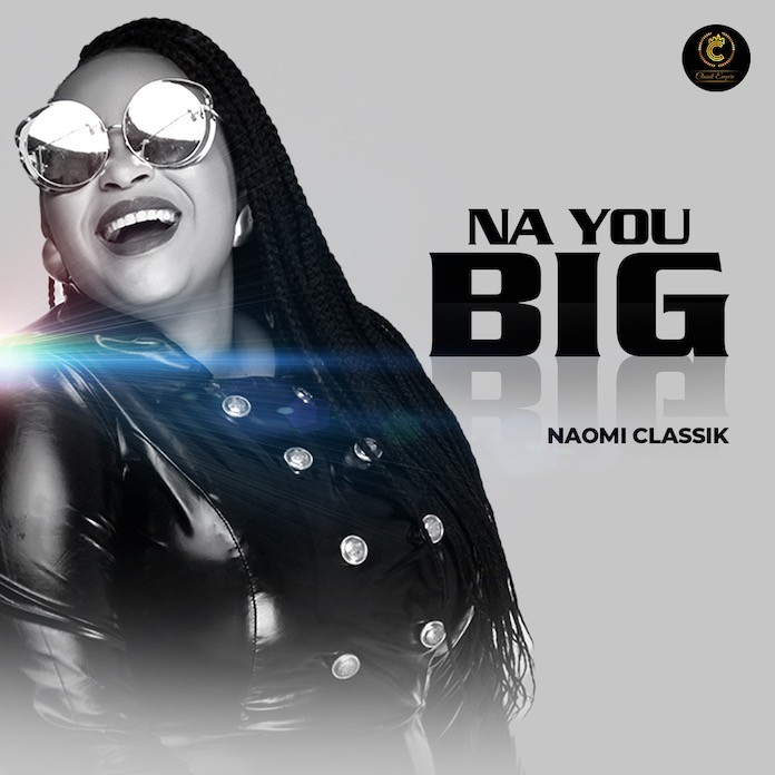 Download Lyrics: Na You Big - Naomi Classik | Gospel Songs Mp3 Music