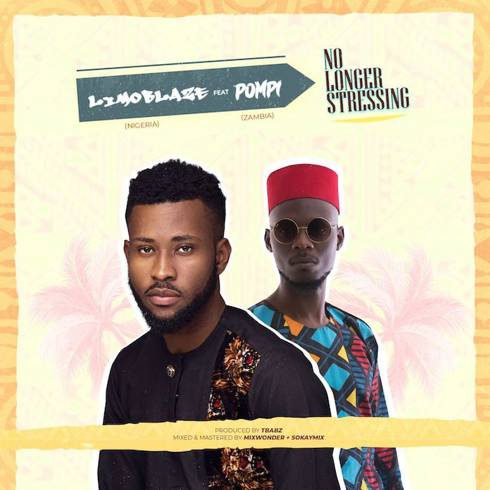 Download Lyrics: No Longer Stressing - Limoblaze feat. Pompi | Gospel Songs Mp3 Music