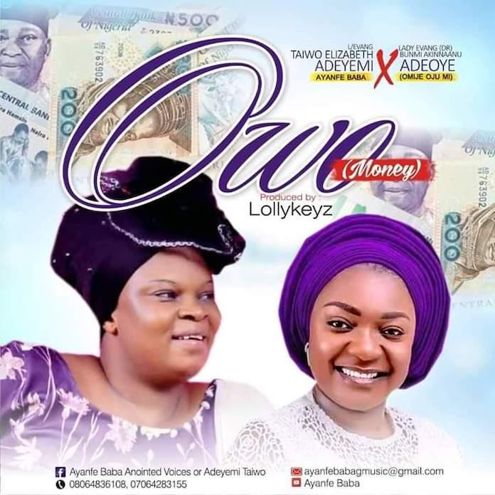Download: Owo - Evang. Adeyemi Taiwo feat. Bunmi Akinnanu | Gospel Songs Mp3 Music