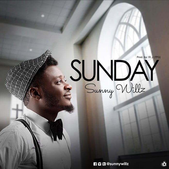 Download: Sunday - Sunny Willz | Gospel Songs Mp3 Music