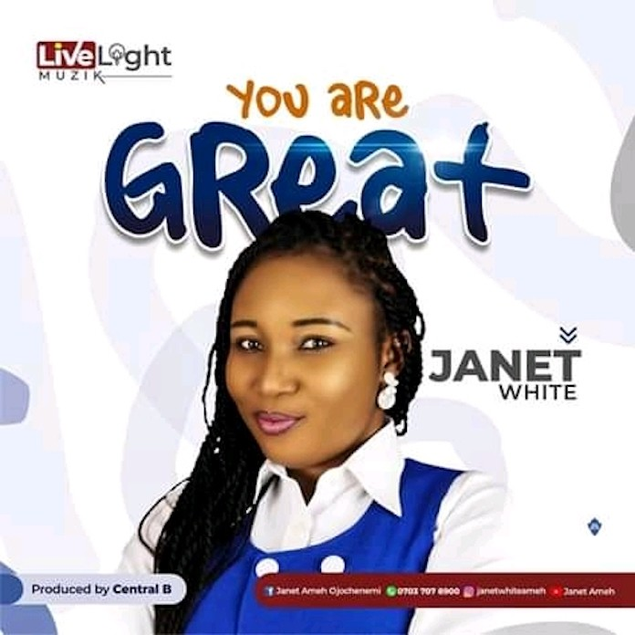 Download Lyrics: You Are Great - Janet White | Gospel Songs Mp3 Music