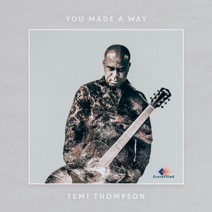 You Made A Way - Temi Thompson