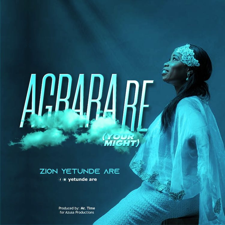 [Gospel Songs Mp3] Yetunde Are Zion – Agbara Re