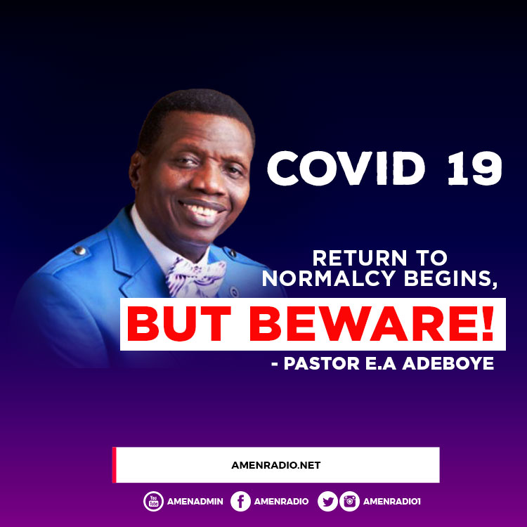 """COVID 19 - """"The Return Journey To Normalcy Has Started"""" - Pastor E. A. Adeboye Declares."""