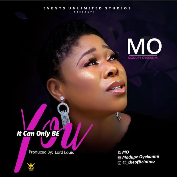 [Music + Lyrics] Modupe Oyekanmi - It Can Only Be You