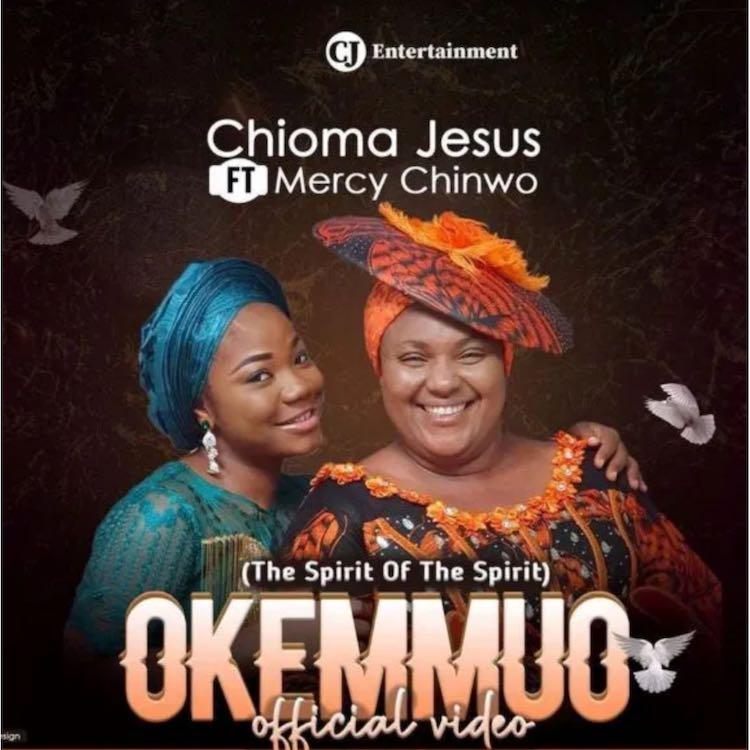 Download: Okemmuo – Chioma Jesus Ft. Mercy Chinwo