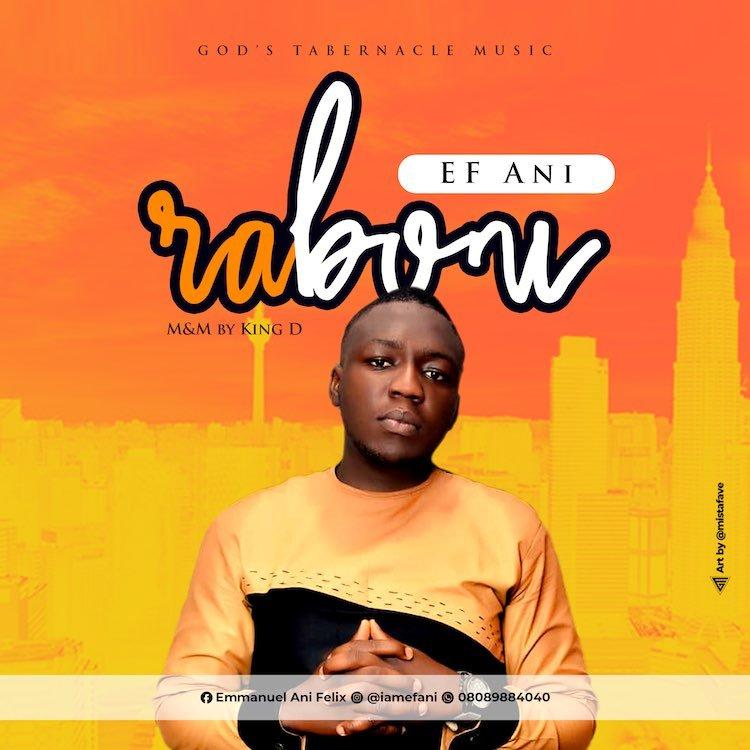 [Music + Lyrics] Ef Ani - Raboni
