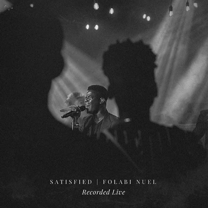 [Music] Satisfied (Live) - Folabi Nuel