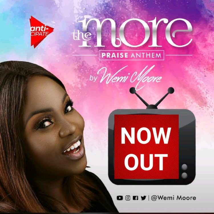 [Video] Wemi Moore - The More (Praise Anthem)