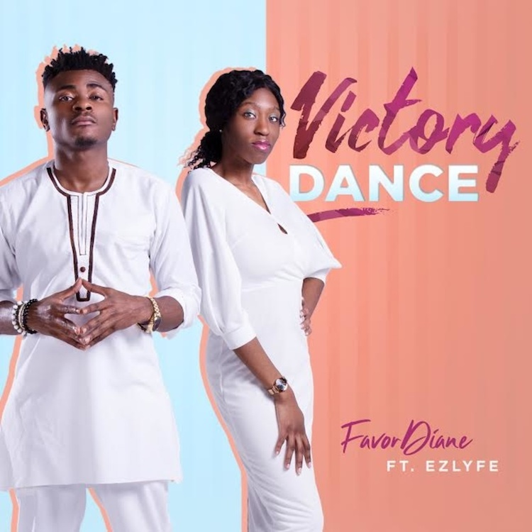 Favor Diane – Victory Dance feat. Ez Lyfe