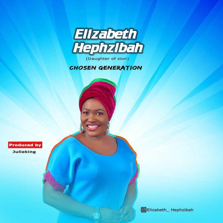 Chosen Generation - Elizabeth Hephzibah