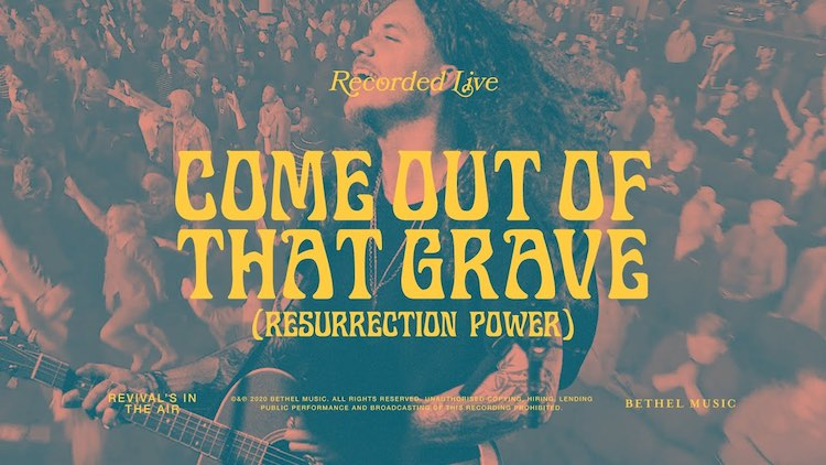 Come Out of that Grave (Resurrection Power) - Bethel Music ft. Brandon Lake
