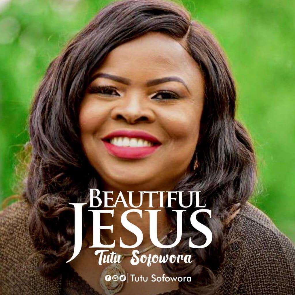 Tutu Sofowora - Beautiful Jesus