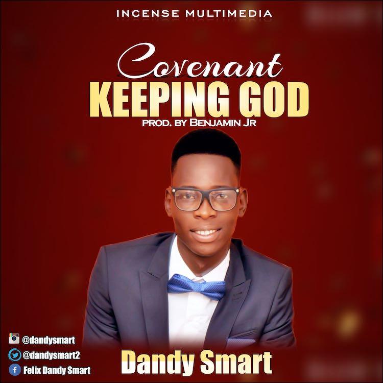 Covenant Keeping God - Dandy Smart