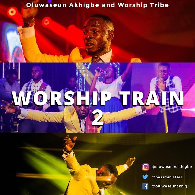 Worship Train 2 - Oluwaseun Akhigbe & Worship Tribe