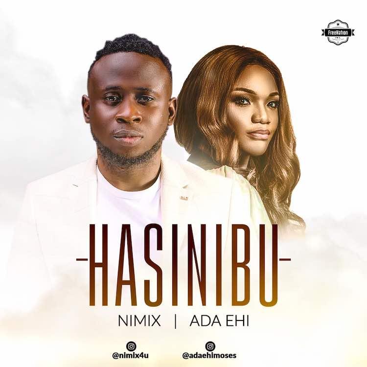 Hasinibu - Nimix ft. Ada Ehi