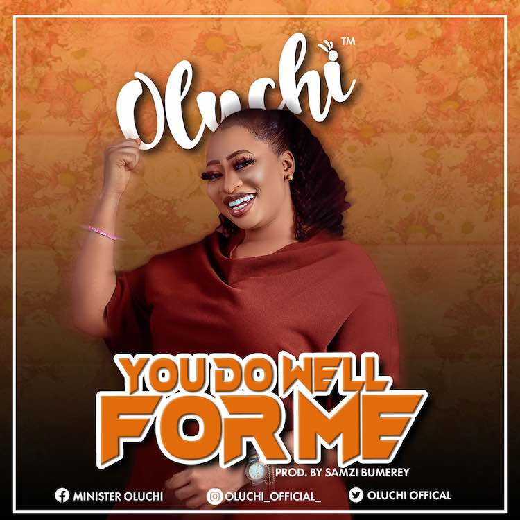 You Do Well For Me - Oluchi