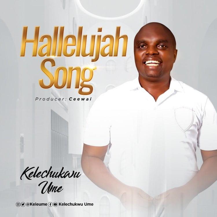 Hallelujah Song - Kelechukwu Ume
