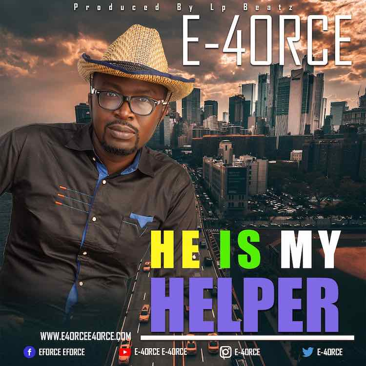 He Is My Helper – E-4orce