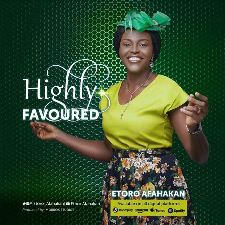 Highly Favoured - Etoro Afahakan