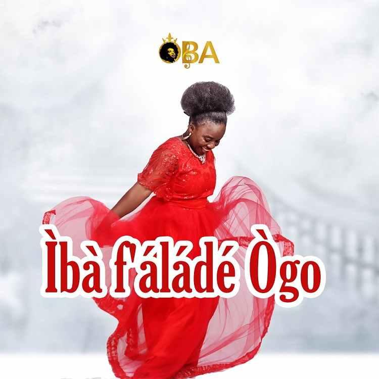Iba F'alade Ogo - OBA