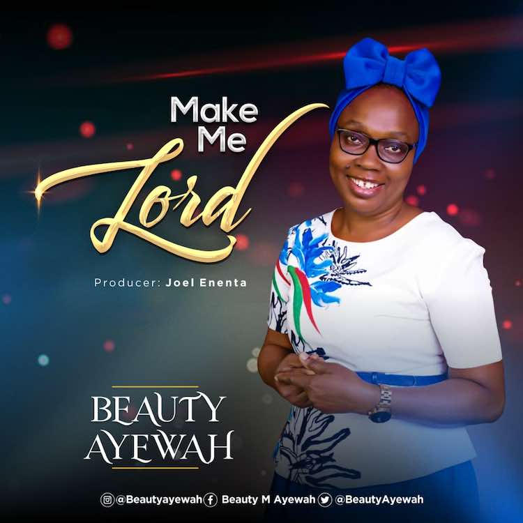 Make Me Lord - Beauty Ayewah