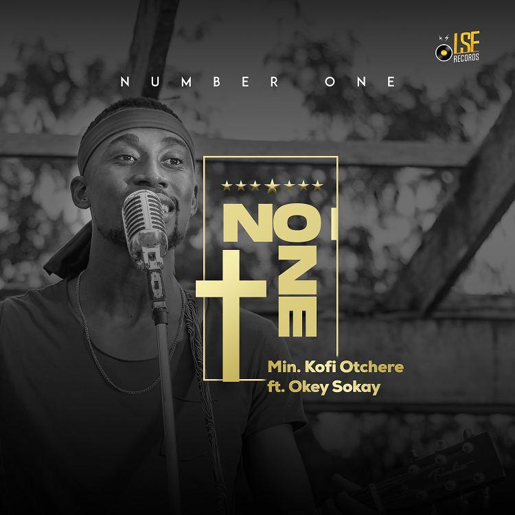 Number One - Kofi Otchere Ft. Okey Sokay