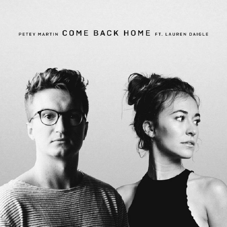 Come Back Home - Petey Martin Ft. Lauren Daigle