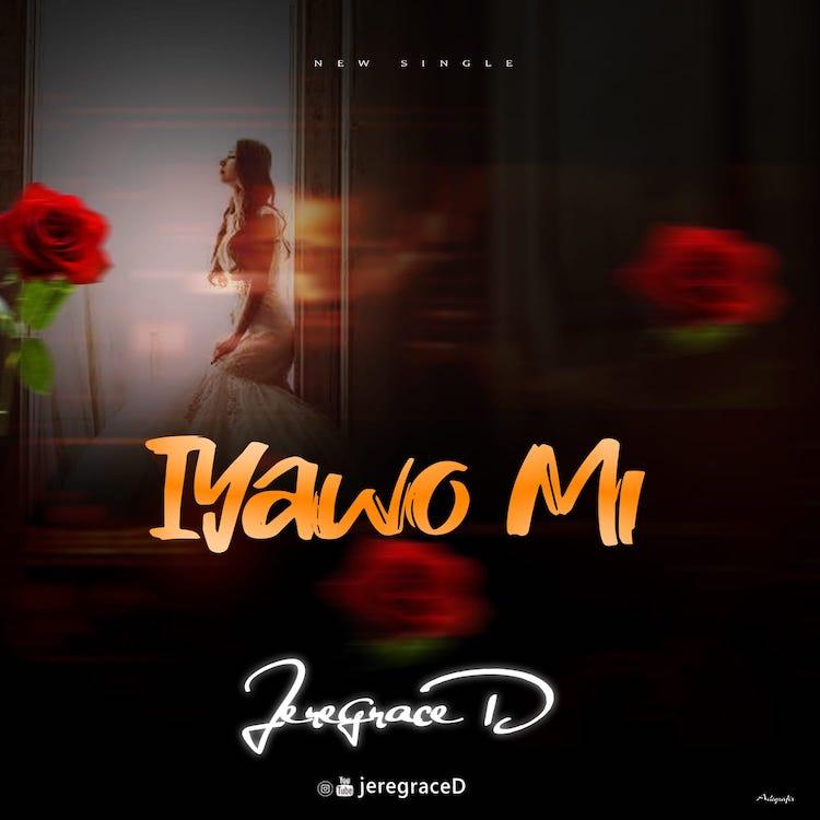 Iyawo Mi - Jeregraced