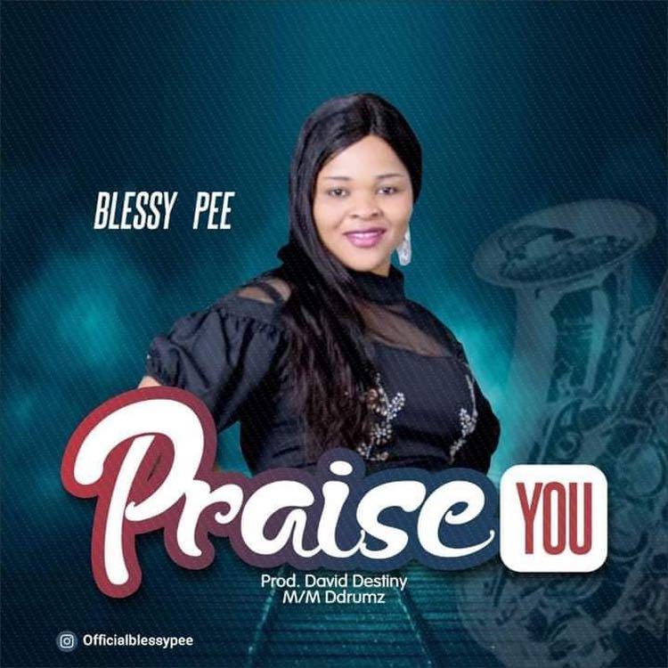 Praise You - Blessy Pee