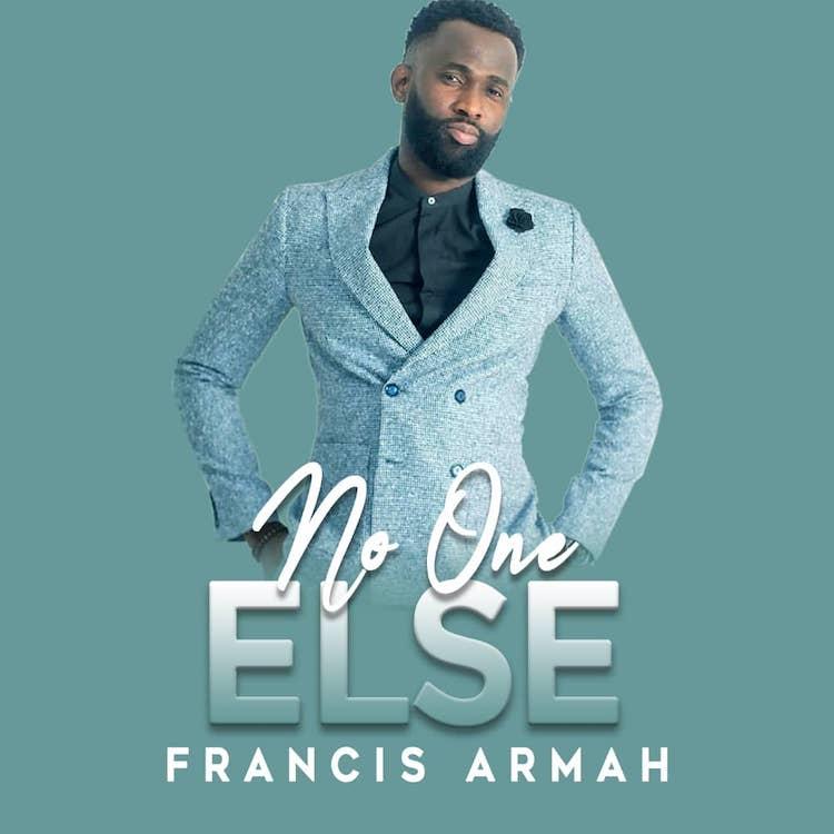 No One Else - Francis Armah